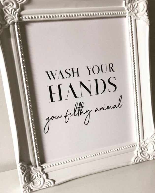 "Wash your hands you filthy animal (A4, 8x10"" & A5 monochrome prints)"